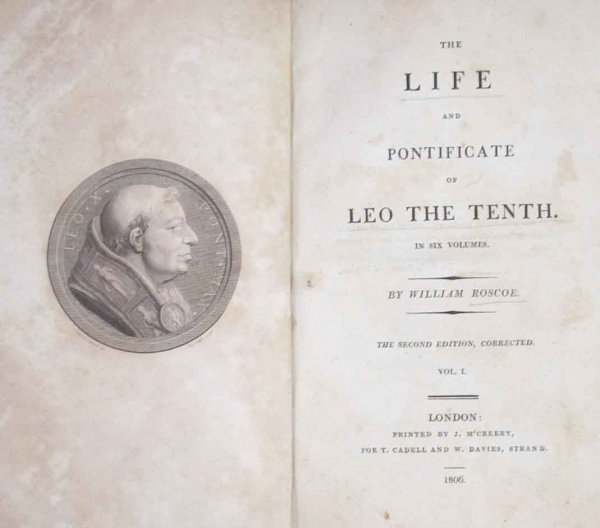 Image for THE LIFE AND PONTIFICATE OF LEO THE TENTH  (Set Complete in 6 Volumes)