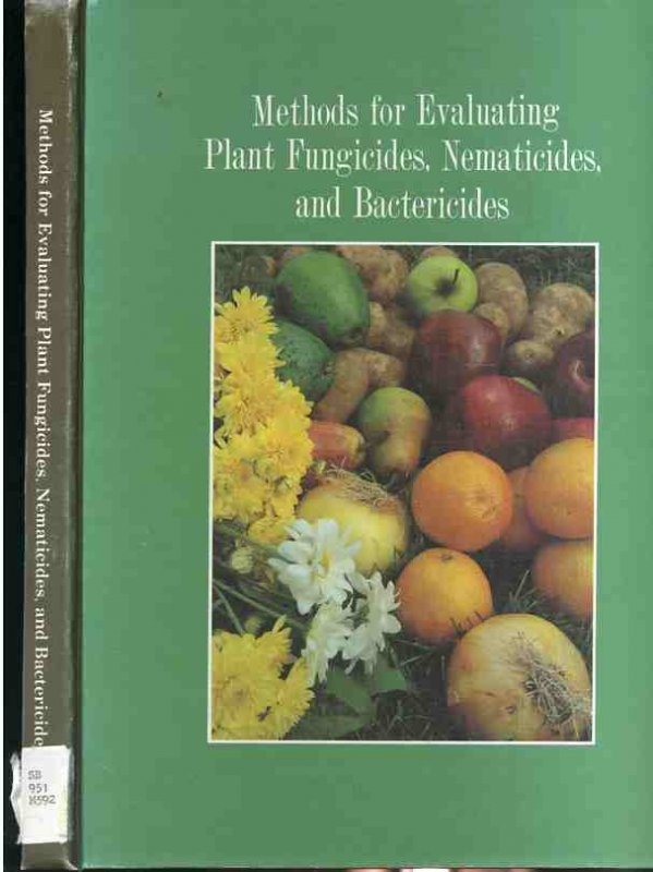 Image for METHODS FOR EVALUATING PLANT FUNGICIDES, NEMATICIDES, AND BACTERICIDES Include Laid in Copy of Techniques Involving Greenhouse Evaluation of Deciduous Tree Fruit Fungicides