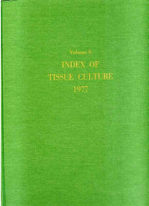 Image for INDEX OF TISSUE CULTURE 1977, VOLUME 9 ONLY BIBLIOGRAPHY OF SUBJECT SECTION A THROUGH Z; AUTHOR SECTION A THROUGH Z