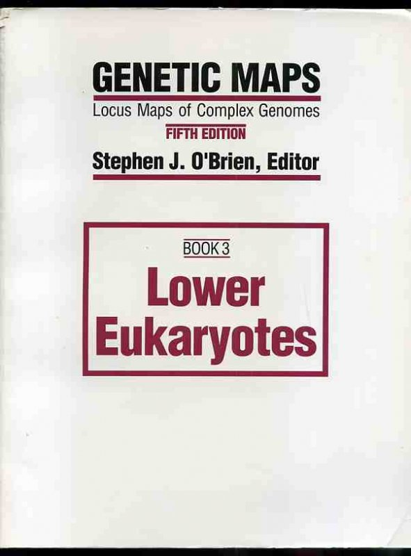 Image for GENETIC MAPS: LOCUS MAPS OF COMPLEX GENOMES : BOOK 3 : LOWER EUKARYOTES (GENETIC MAPS BOOK 3)  Fifth Edition