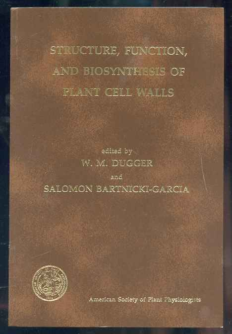 Image for STRUCTURE, FUNCTION, AND BIOSYNTHESIS OF PLANT CELL WALLS: PROCEEDINGS OF THE SEVENTH ANNUAL SYMPOSIUM IN BOTANY, JANUARY 12-14, 1984, UNIVERSITY OF CALIFORNIA, RIVERSIDE