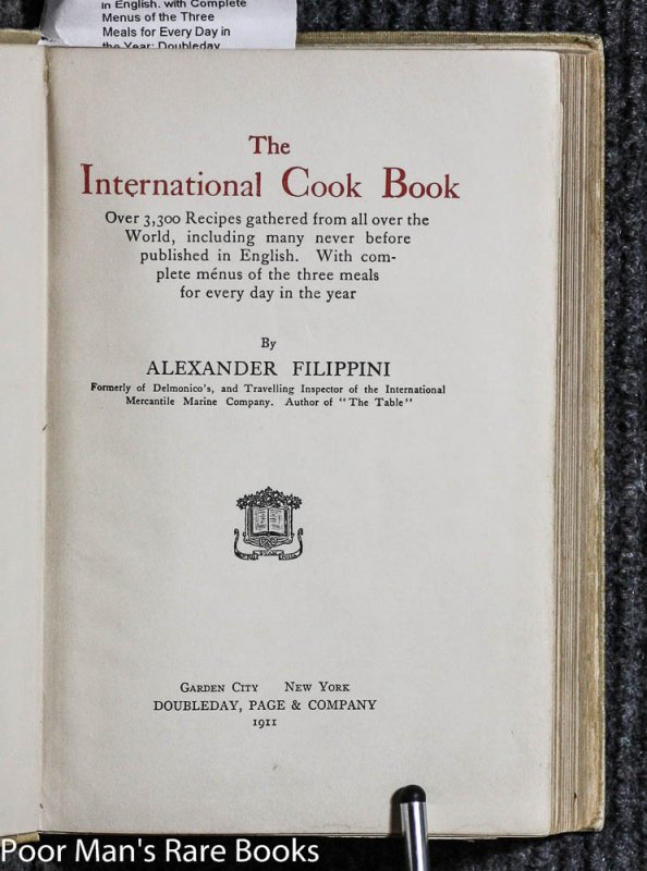Image for THE INTERNATIONAL COOKBOOK Over 3300 Recipes Gathered from all the World, Including Many Never before Published in English. with Complete Menus of the Three Meals for Every Day in the Year