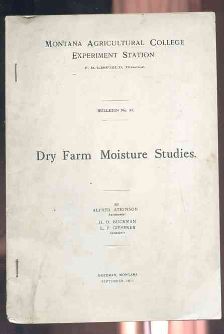 Image for DRY FARM MOISTURE STUDIES Bulletin Number 87, Montana Agricultural College Experiment Station