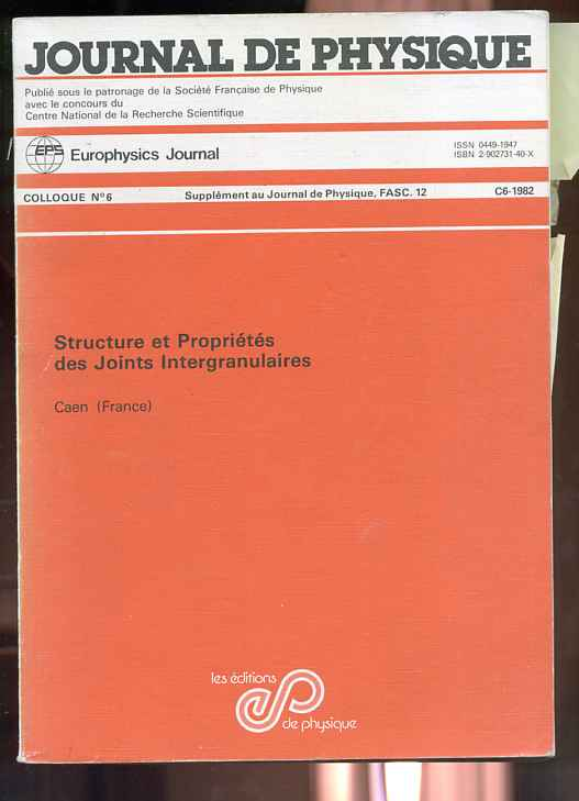Image for JOURNAL DE PHYSIQUE No 6, C6-1982 Structure Et Properties Des Joints Intergranulaires
