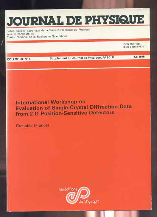 Image for JOURNAL DE PHYSIQUE No 5, C5-1986 International Workshop on Evaluation of Single-Crystal Difraction Data from 2-D Position Sensitive Detectors.