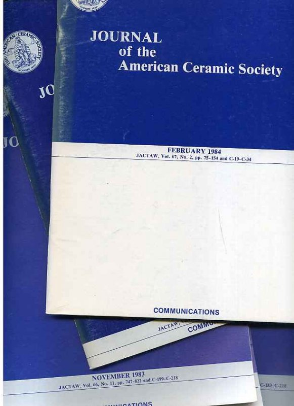 Image for JOURNAL OF THE AMERICAN CERAMIC SOCIETY April 1982 Volume 65, Number Four: 1983 October Volume 66 Number 10, November Light of 66 Number 11, December Volume 66 Number 12: February 1984 Volume 67 Number Two: 1985 April Volume 68 Number Four, May Volume 68 Number Five, August .68 Number Eight.