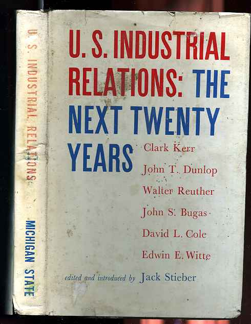 Image for U.S. INDUSTRIAL RELATIONS THE NEXT 20 YEARS