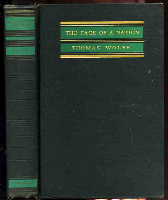 Image for THE FACE OF A NATION. POETICAL PASSAGES FROM THE WRITINGS OF THOMAS WOLFE