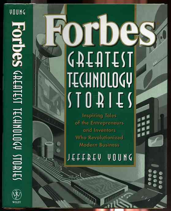 Image for FORBES GREATEST TECHNOLOGY STORIES: INSPIRING TALES OF THE ENTREPRENEURS AND INVENTORS WHO REVOLUTIONIZED MODERN BUSINESS