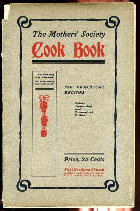 Image for THE MOTHERS' SOCIETY COOKBOOK 250 Practical Recipes Dainty Appetizing and Economical Dishes
