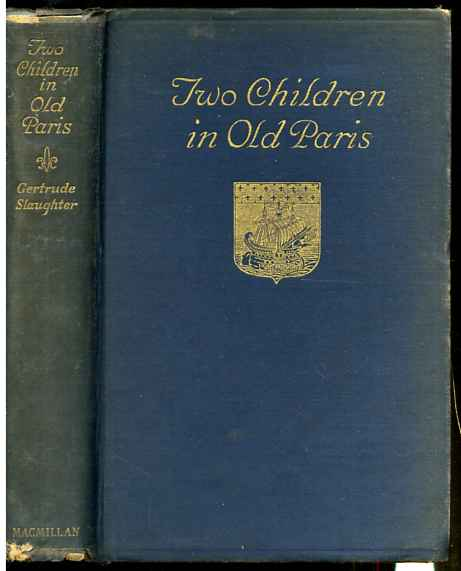 Image for TWO CHILDREN IN OLD PARIS FROM THE NOTES OF A JOURNAL BY THEIR MOTHER