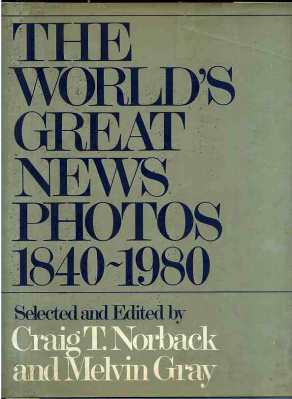 Image for The World's great news photos, 1840-1980