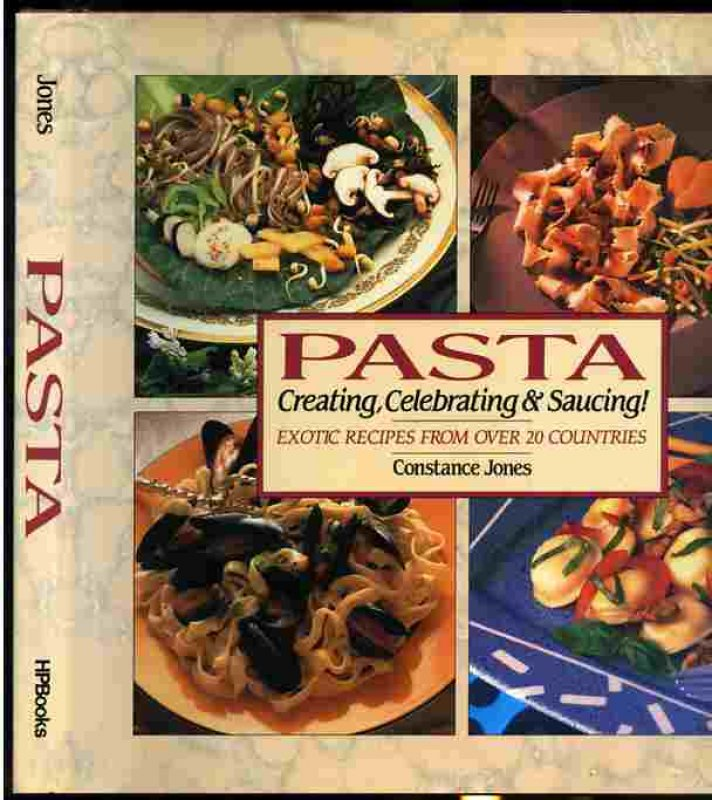 Image for PASTA - CREATING, CELEBRATING & SAUCING exotic recipes from over 120 countries