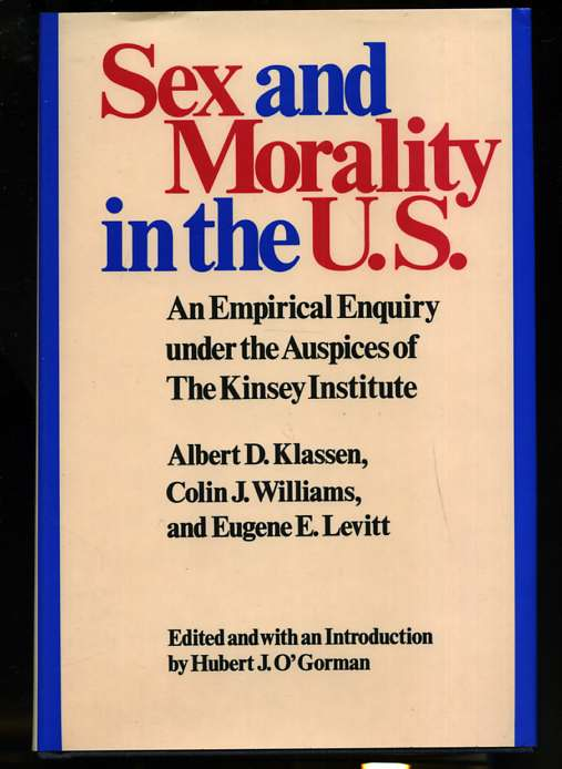 Image for SEX AND MORALITY IN THE U.S. AN EMPIRICAL ENQUIRY UNDER THE AUSPICES OF THE KINSEY INSTITUTE