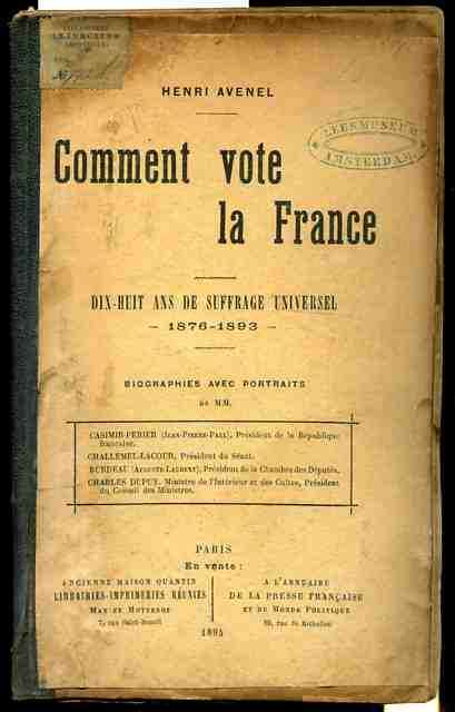 Image for COMMENT VOTE LA FRANCE Dix-Haute Ans De Suffrage Universel 1876-1893 Biographies Avec Portraits CSIMIR PERRIER, CHALLEMEL-LACOUR, BURDEAU, CHARLES DUPUY.