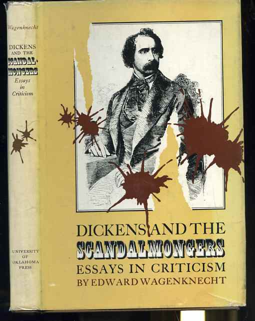 Image for DICKENS AND THE SCANDALMONGERS: ESSAYS IN CRITICISM