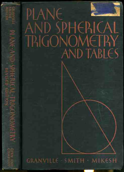 Image for PLANE AND SPHERICAL TRIGONOMETRY AND FOUR-PLACE TABLES