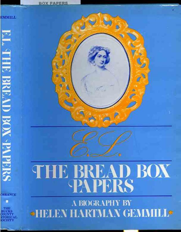Image for E. L. THE BREAD BOX PAPERS THE HIGH LIFE OF A DAZZLING VISTORIAN LADY A BIOGRAPHY OF ELIZABETH CHAPMAN LAWRENCE