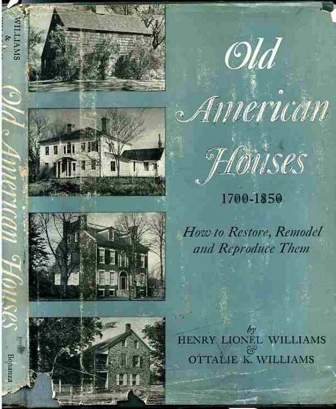 Image for OLD AMERICAN HOUSES 1700-1850: HOW TO RESTORE, REMODEL, AND REPRODUCE THEM