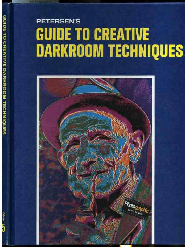 Image for PETERSEN'S GUIDE TO CREATIVE DARKROOM TECHNIQUES