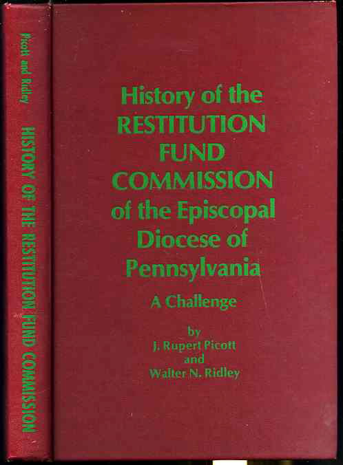 Image for HISTORY OF THE RESTITUTION FUND COMMISSION OF THE EPISCOPAL DIOCESE OF PENNSYLVANIA : A CHALLENGE
