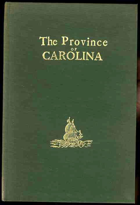 Image for A BRIEF DESCRIPTION OF THE PROVINCE OF CAROLINA On the Coast of Floreda Reproduced in Facsimile Together with the Most Accurate Map of the Whole Province