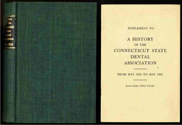 Image for A HISTORY OF THE CONNECTICUT STATE DENTAL ASSOCIATION, 1864-1956 With Separate 18pp Supplement (Limited Edition 116/200)