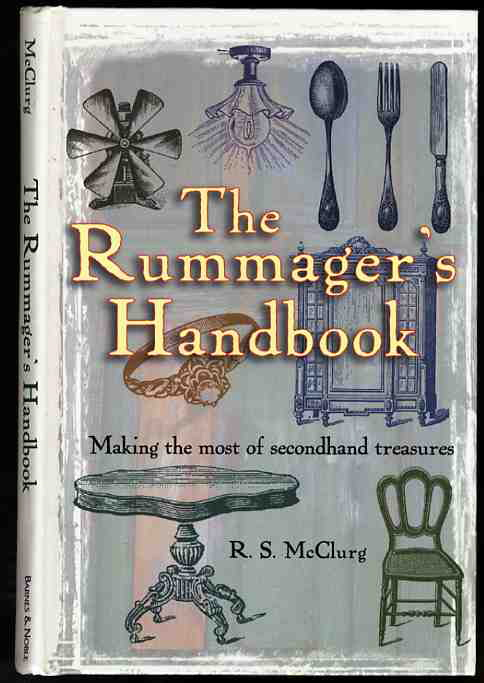 Image for THE RUMMAGER'S HANDBOOK: MAKING THE MOST OF SECONDHAND TREASURES