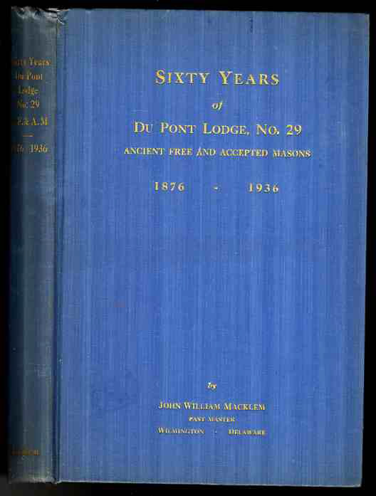 Image for SIXTY YEARS OF DU PONT LODGE, NO.29, ANCIENT FREE AND ACCEPTED MASONS