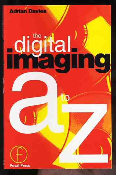 Image for THE FOCAL DIGITAL IMAGING A TO Z