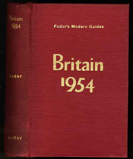 Image for FODOR'S MODERN GUIDES: BRITAIN 1954. ILLUSTRATED EDITION with maps