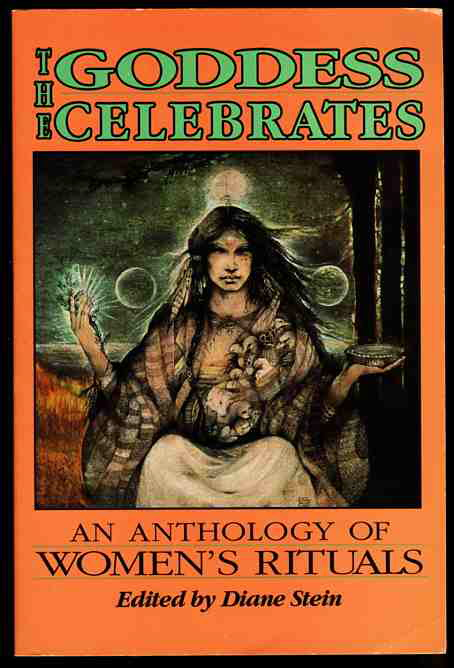 Image for THE GODDESS CELEBRATES: AN ANTHOLOGY OF WOMEN'S RITUALS