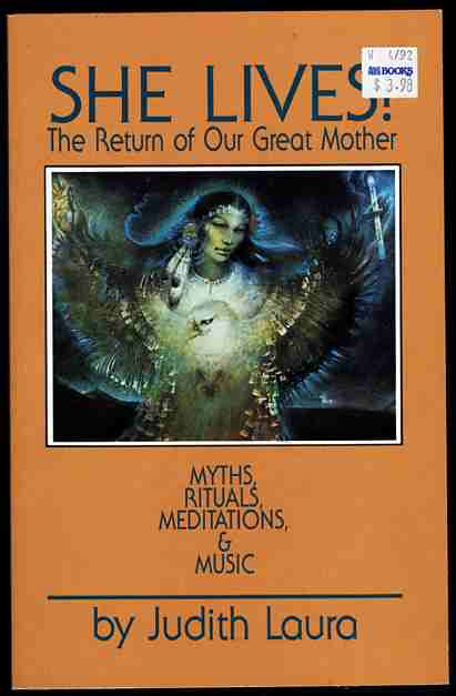 Image for SHE LIVES! - THE RETURN OF OUR GREAT MOTHER: MYTHS, RITUALS, MEDITATIONS AND MUSIC
