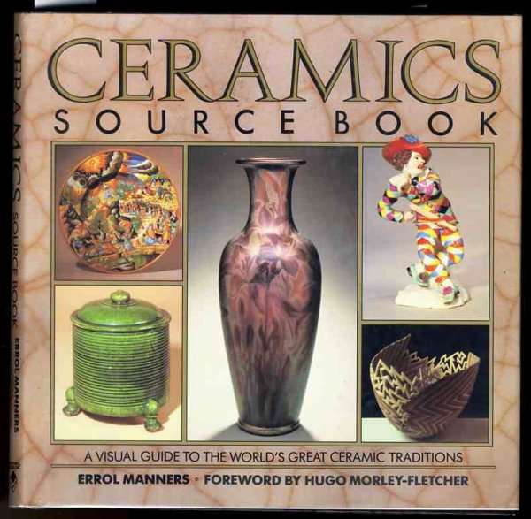Image for CERAMICS SOURCE BOOK A VISUAL GUIDE TO THE WORLD'S GREAT CERAMIC TRADITIONS