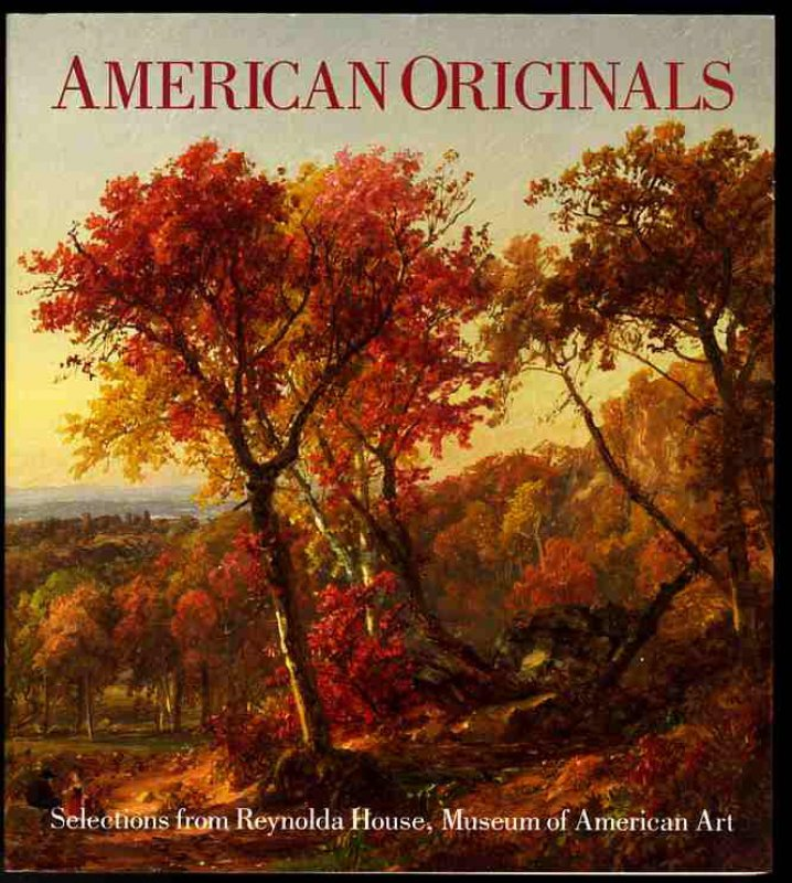 Image for AMERICAN ORIGINALS: SELECTIONS FROM REYNOLDA HOUSE, MUSEUM OF AMERICAN ART
