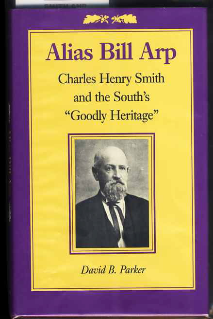 "Image for ALIAS BILL ARP; CHARLES HENRY SMITH AND THE SOUTH'S ""GOODLY HERITAGE"" 15112"