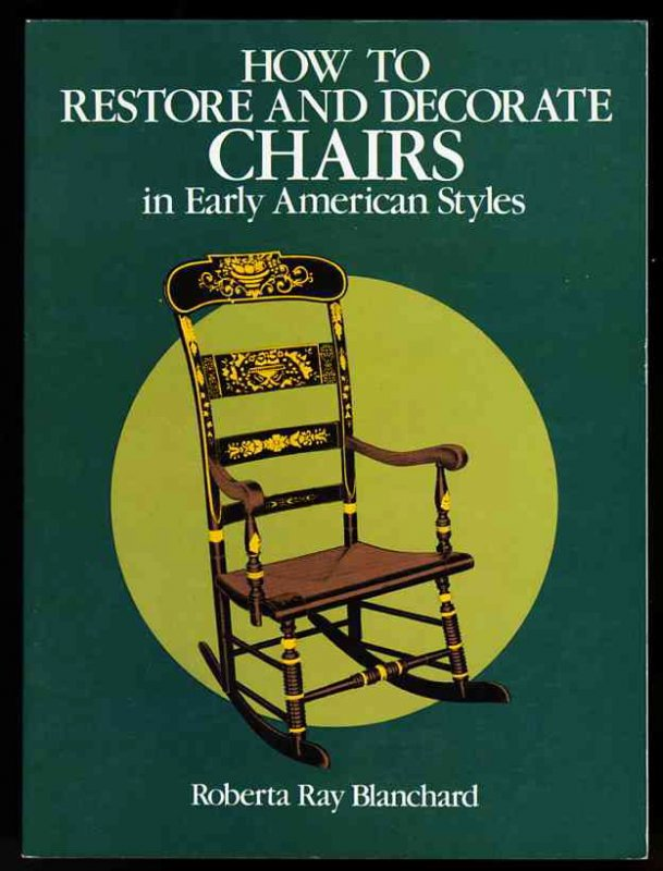 Image for HOW TO RESTORE AND DECORATE CHAIRS IN EARLY AMERICAN STYLES