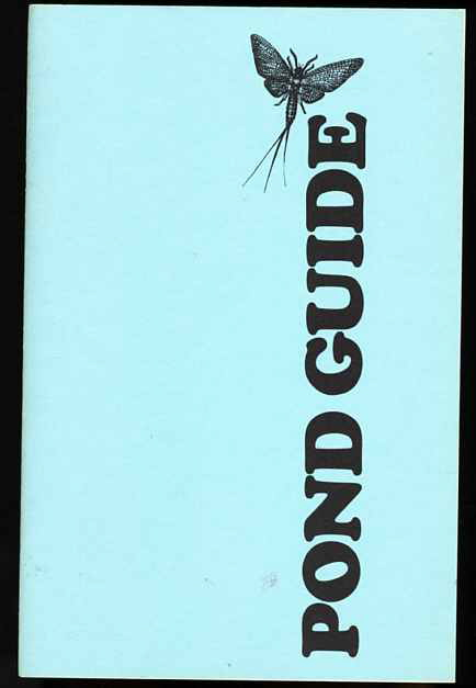 Image for POND GUIDE A Guide for Identifying Organisms Found in and around the Pond. Trial Edition/january 1975