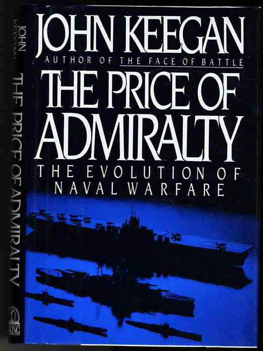 Image for THE PRICE OF ADMIRALTY: THE EVOLUTION OF NAVAL WARFARE