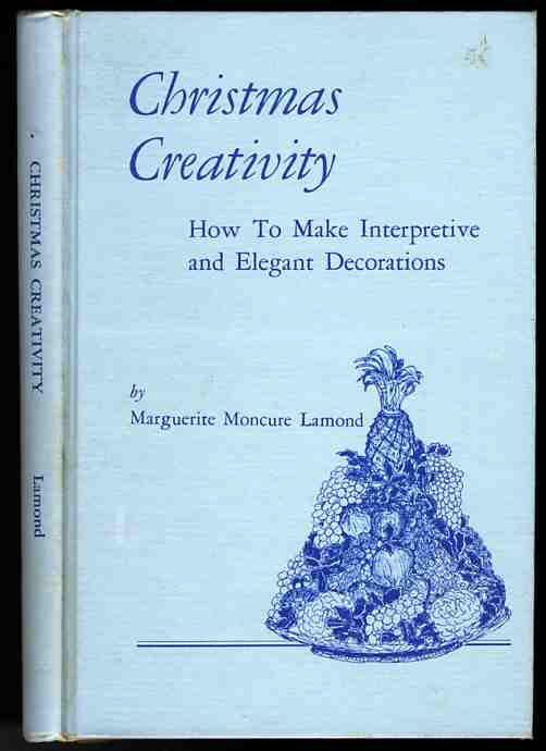 Image for CHRISTMAS CREATIVITY: HOW TO MAKE INTERPRETIVE AND ELEGANT DECORATIONS