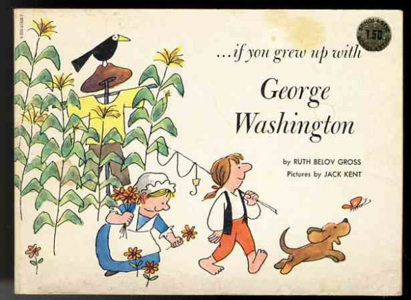Image for IF YOU GREW UP WITH GEORGE WASHINGTON
