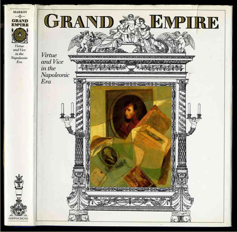 Image for GRAND EMPIRE: VIRTUE AND VICE IN THE NAPOLEONIC ERA