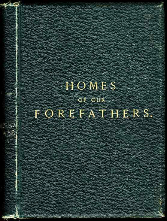 Image for HOMES OF OUR FOREFATHERS IN BOSTON ENGLAND, HOMES OF OUR FOREFATHERS IN BOSTON NEW ENGLAND