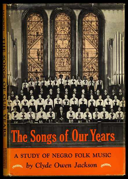 Image for The Songs Of Our Years: A Study Of Negro Folk Music