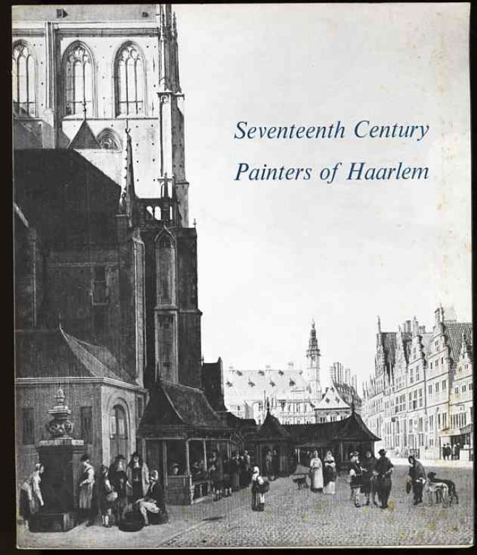 Image for SEVENTEENTH CENTURY PAINTERS OF HAARLEM APRIL 2-JUNE 13, 1965
