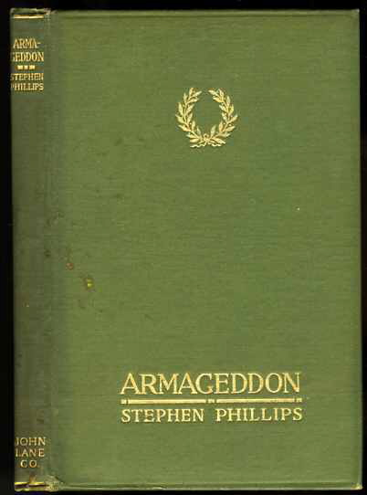 Image for ARMAGEDDON: A MODERN EPIC DRAMA IN A PROLOGUE SERIES OF SCENES AND AN EPILOGUE WRITTEN PARTLY IN PROSE AND PARTLY IN VERSE.
