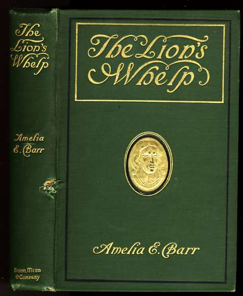 Image for THE LION'S WHELP. A STORY OF CROMWELL'S TIME. A Story of Cromwell's Time