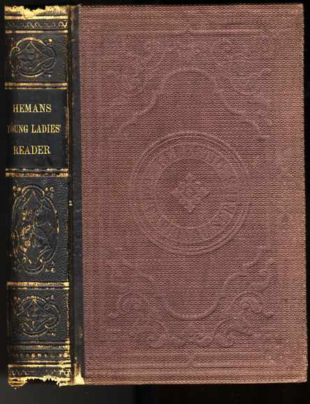 Image for THE HEMANS READER FOR FEMALE SCHOOLS: CONTAINING EXTRACTS IN PROSE AND POETRY One Hundred Thirty Different Readers