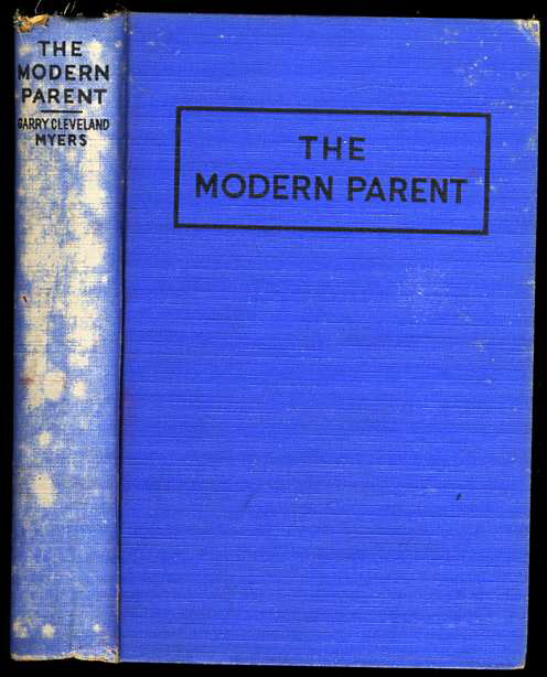 Image for THE MODERN PARENT, A PRACTICAL GUIDE TO EVERYDAY PROBLEMS