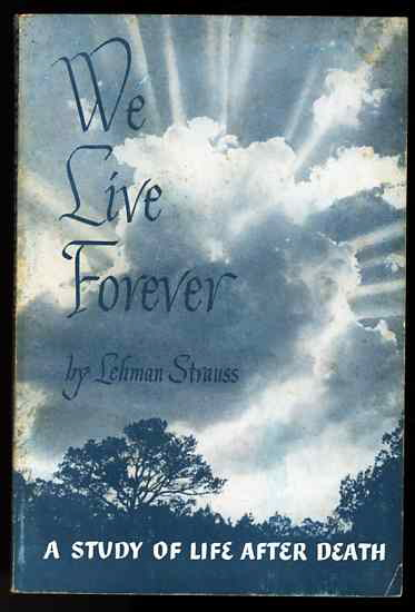 Image for WE LIVE FOREVER: A STUDY OF LIFE AFTER DEATH
